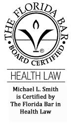 Michael Smith, Board Certified Health Law Attorney
